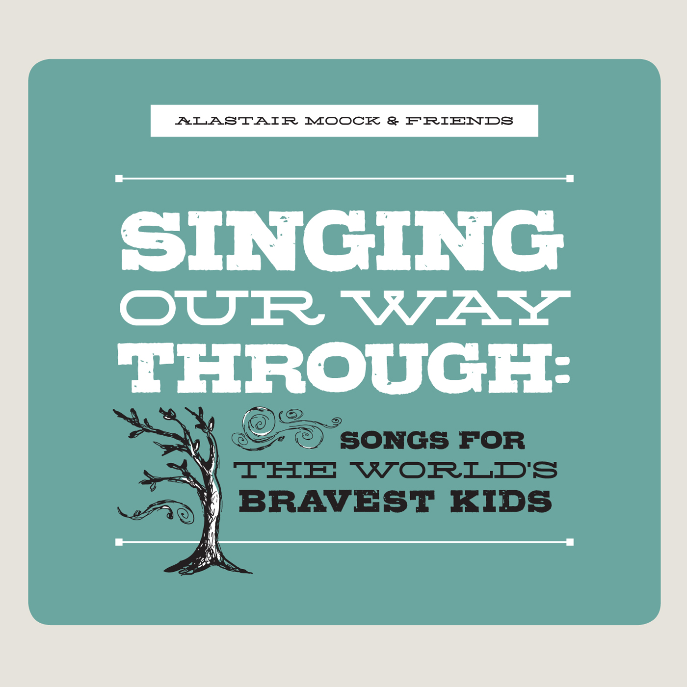 Singing Our Way Through: Songs for the World's Bravest Kids